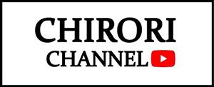 CHIRORI CHANNEL